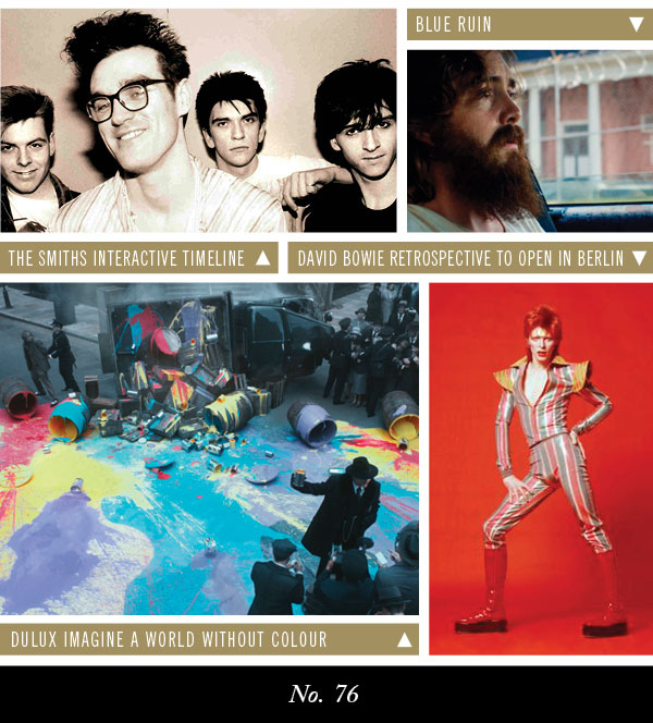 The Smiths Interactive Timeline | Blue Ruin | Dulux Imagine a World Without Colour | David Bowie Retrospective to Open in Berlin