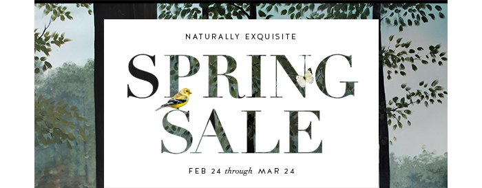 Naturally Exquisite Spring Sale Feb 24 through Mar 24