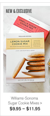 NEW & EXCLUSIVE - Williams-Sonoma Sugar Cookie Mixes - $9.95 – $11.95