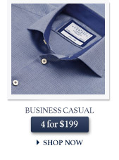 Business Casual - 4 for $199 - SHOP NOW
