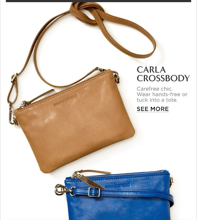 CARLA CROSSBODY | Carefree chic. Wear hands-free or tuck into a tote. | SEE MORE