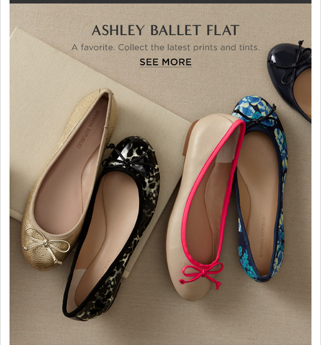 ASHLEY BALLET FLAT | A favorite. Collect the latest prints and tints. | SEE MORE