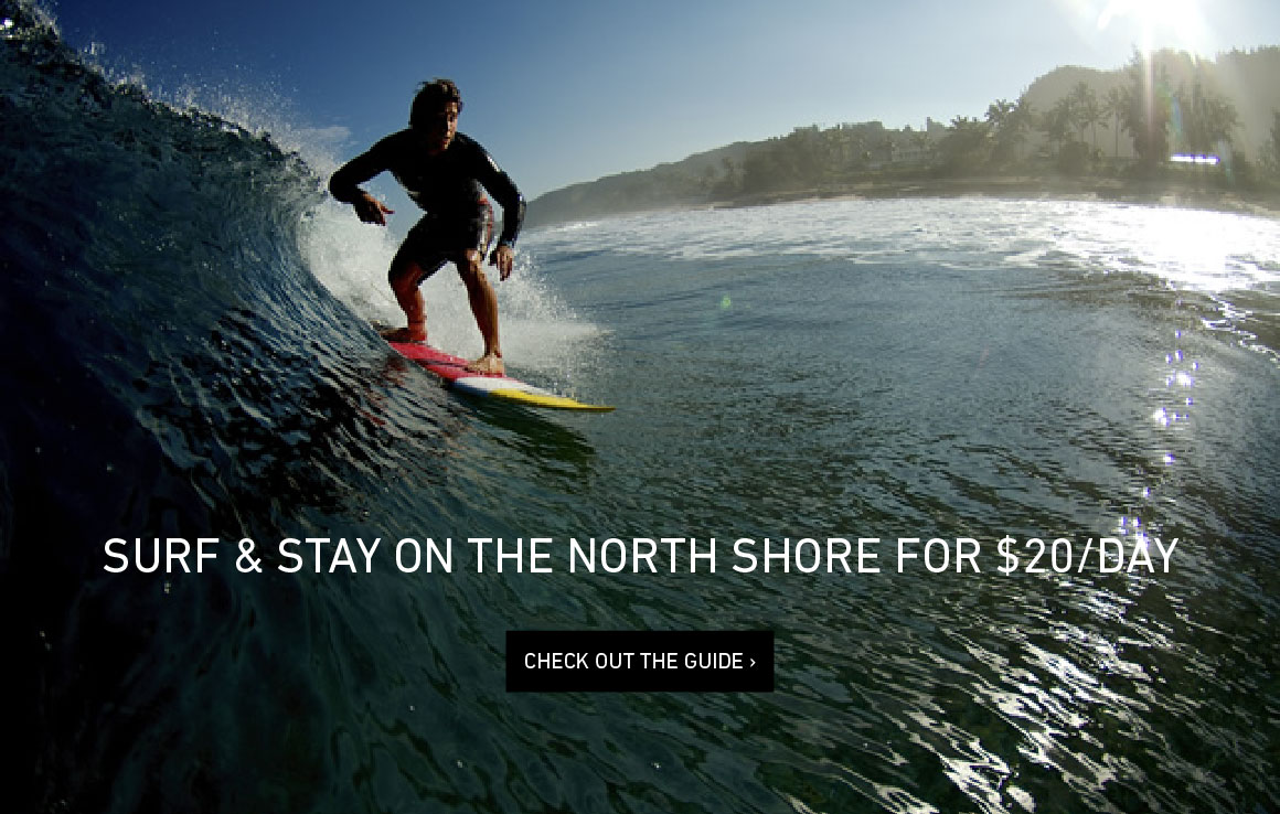 Surf & Stay: The North Shore for $20/Day