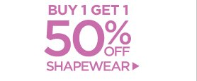 Buy 1 Get 1 50% off Shapewear