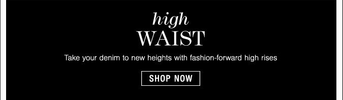 High Waist - Shop Now