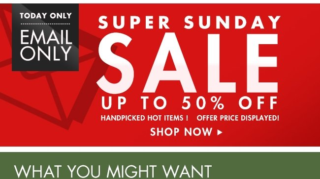 super sunday up to 50% off shop now