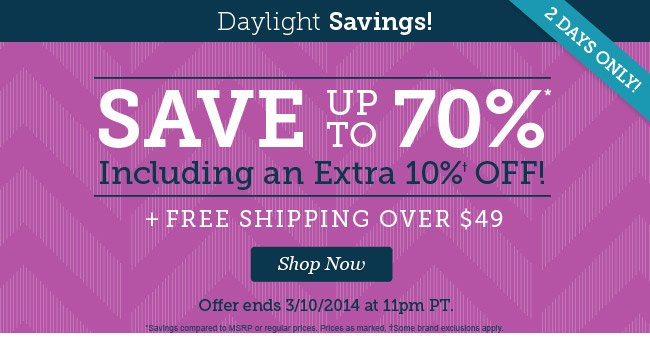 Save up to 70% Including an Extra 10% Off plus Free Shipping Over $49! Shop Now.