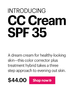Introducing: CC Cream SPF 35 CC Perfection   New CC Cream SPF 35, $44  A dream cream for healthy-looking skin—this color corrector plus treatment hybrid takes a three step approach to evening out skin:   Shop Now »