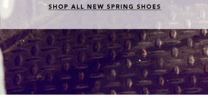 SHOP ALL NEW SPRING SHOES