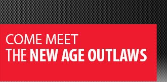 Come Meet The New Age Outlaws