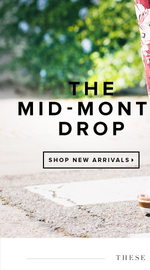 The Mid-Month Drop - - Shop New Arrivals