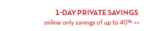 1-DAY PRIVATE SAVINGS. Online only savings of up to 40%.
