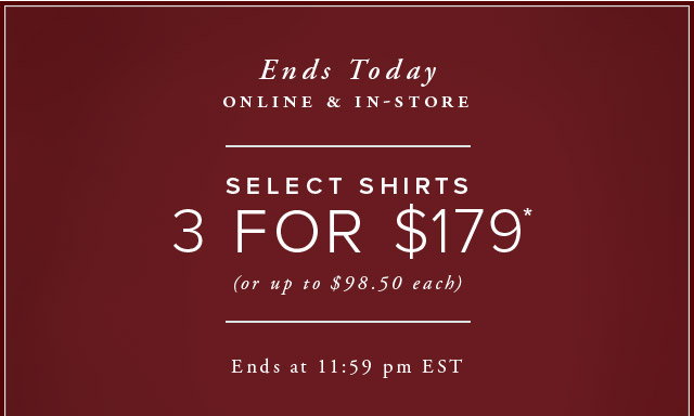 ENDS TODAY - ONLINE & IN-STORE