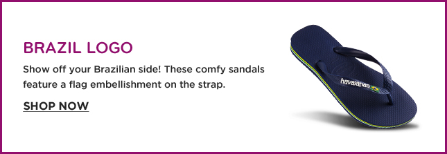 BRAZIL LOGO SHOW OFF YOUR BRAZILIAN SIDE! tHESE COMY SANDALS FEATURE A FLAG EMBELLISHMENT ON THE STRAP. SHOP NOW