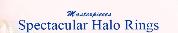 Masterpieces Spectacular Halo Rings