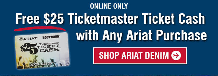 Online Only - Free $25 Ticketmaster Ticket Cash With Any Ariat Purchase