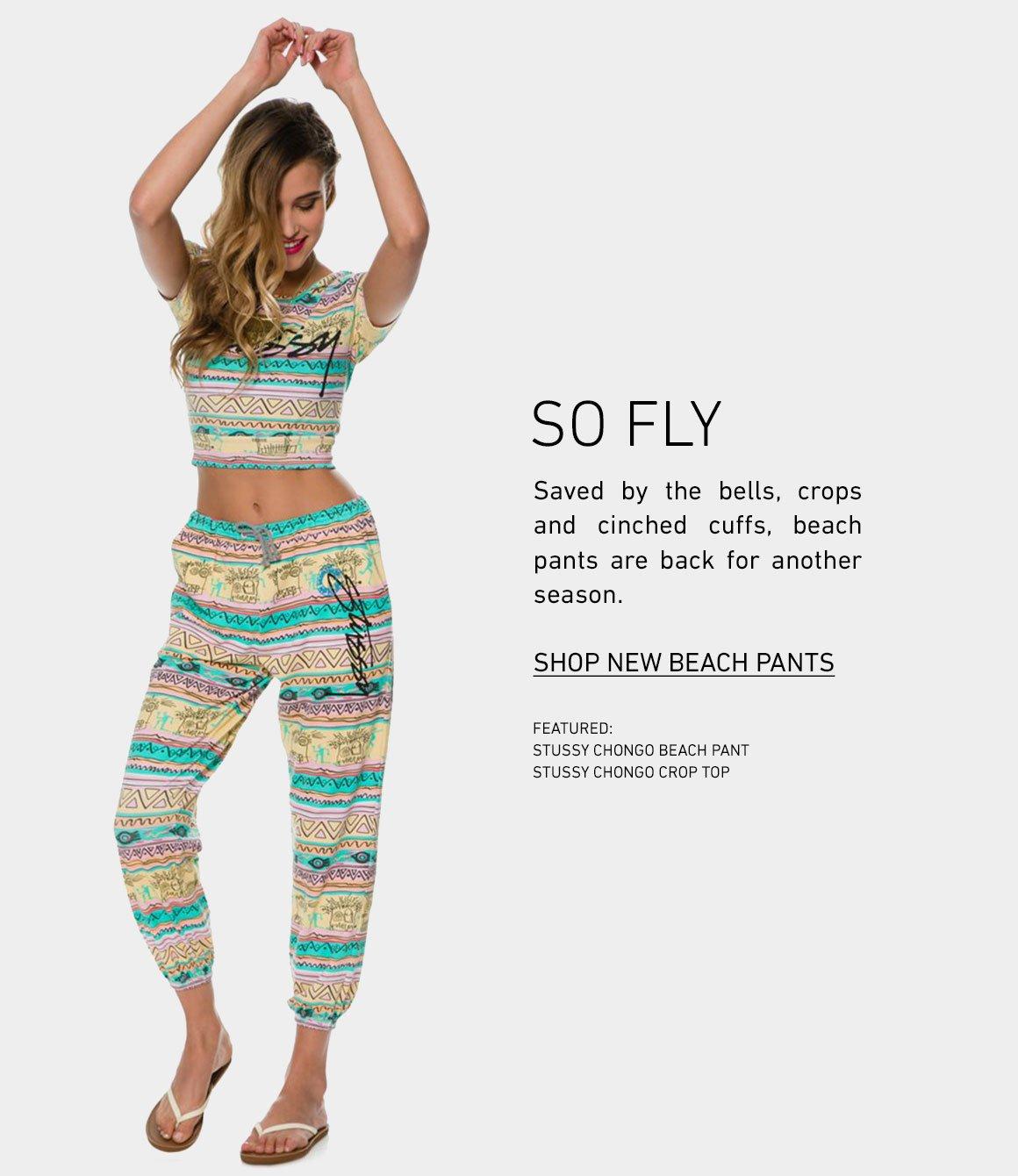 So Fly: Shop New Beach Pants