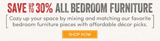 Save Up to 30% on Bedroom Furniture/Shop Now