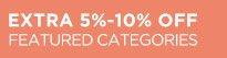 Extra 5%-10% off featured categories