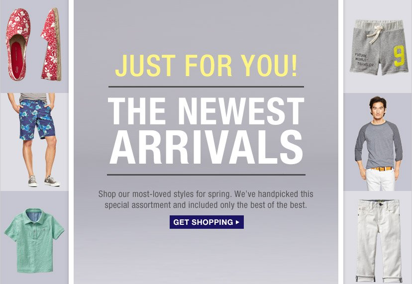 JUST FOR YOU! | THE NEWEST ARRIVALS | GET SHOPPING