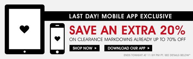 Friday-Monday Mobile App Exclusive. Save An Extra 20% Off.