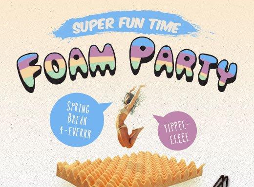 Super Fun Time Foam Party