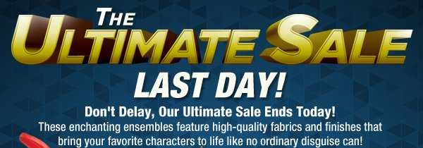 The Ultimate Sale - Ends Tomorrow