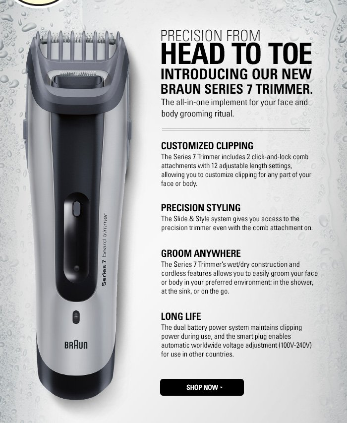 Precision from Head to Toe - Introducing our new Braun Series 7 Trimmer