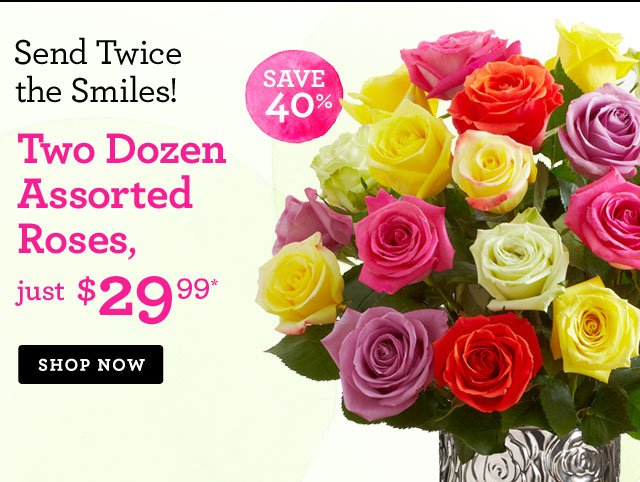 Two Dozen Assorted Roses, just $29.99* Save 40%! Shop Now