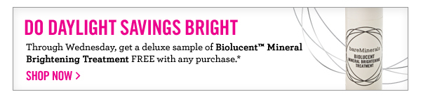 Get a deluxe sample of Biolucent Mineral Brightening Treatment FREE with any purchase