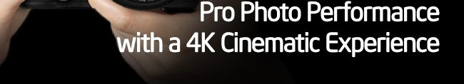 Pro Photo Performance with a 4K Cinematic Experience