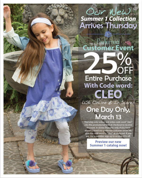 Summer 1 Arrives March 13! 25% Off Entire Purchase Preferred Customer Event - Thursday Only