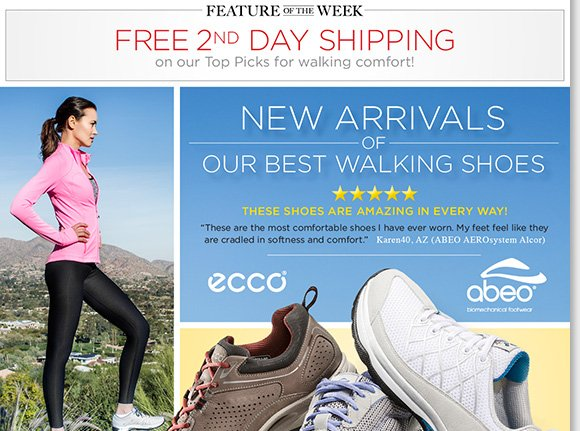 Feature of the Week: Shop our best walking styles from ECCO, plus great ABEO styles including AEROsystem, SMARTsystem, and more and enjoy FREE 2nd Day Shipping!* Shop now to find the best selection online and in stores at The Walking Company.