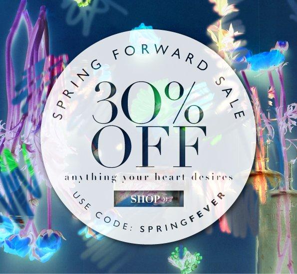 Spring Forward Sale 30% Off Site Wide