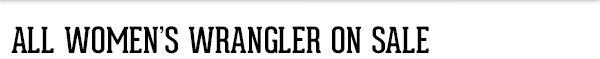All Womens Wrangler on Sale