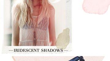 Shop Iridescent Shadows