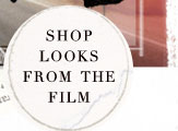 Shop Looks from the Film