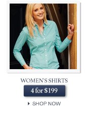 Women's Shirts - 4 for $199 - SHOP NOW