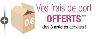 Vos frais de port offerts** dès 3 articles achetés !