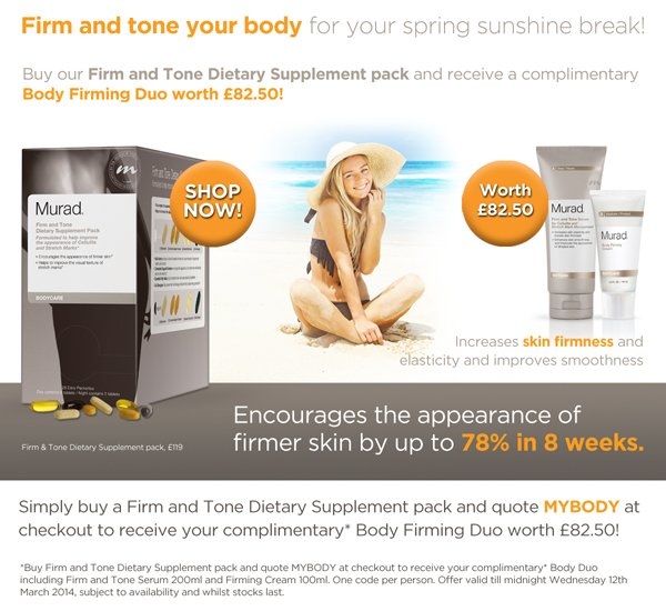 Buy our Firm and Tone Dietary Supplement pack and receive a complimentary Body Firming Duo worth £82.50!