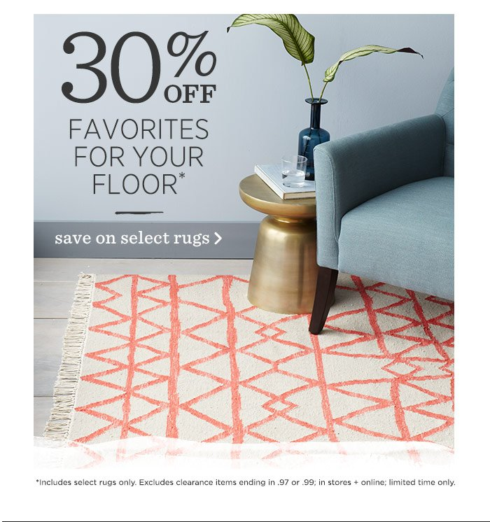 30% Off Favorites For Your Floor*. Save on select rugs.