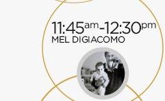 11:45am-12:30pm: Mel Digiacomo