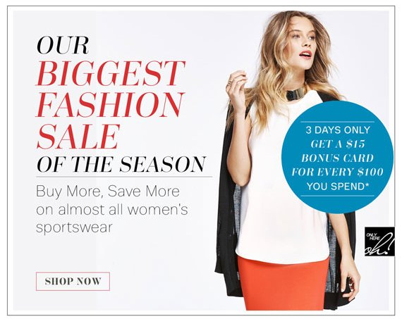 Our Biggest Fashion Sale of the Season. Buy More, Save More. Shop Now.