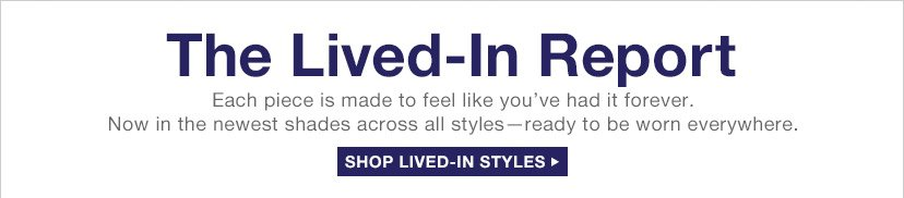 The Lived-In Report | SHOP LIVED-IN STYLES