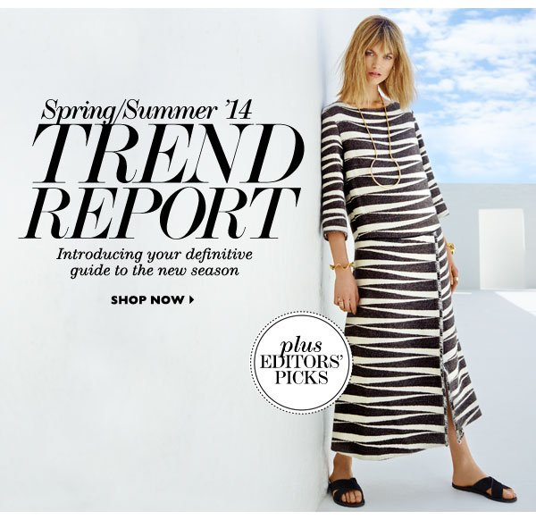 SS14 TREND REPORT. SHOP NOW