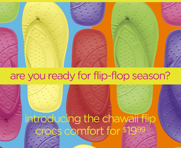 are you ready for flip-flop season? introducing the chawaii flip crocs comfort for $19.99