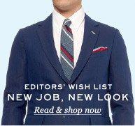 Editors' Wish List: New Job, New Look. Read & shop now