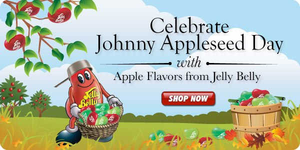 Johnny Appleseed Day is Near. Get Apple Flavors from Jelly Belly!