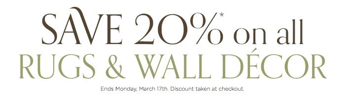 save 20% on rugs and wall decor