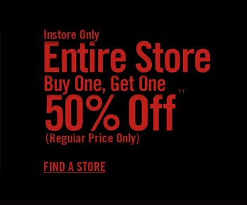 INTSORE ONLY - ENTIRE STORE BOGO 50% OFF††